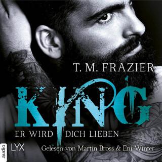T. M. Frazier: Er wird dich lieben - King-Reihe 2 (Ungekürzt)