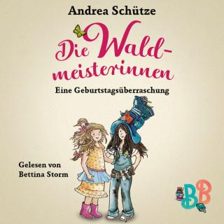 Andrea Schütze: Die Waldmeisterinnen - Eine Geburtstagsüberraschung - Eine Geschichte der BuchstabenBande (Ungekürzt)