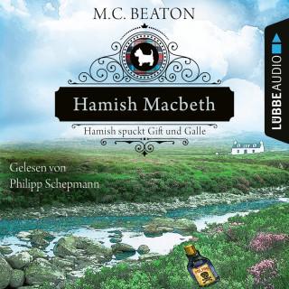 M. C. Beaton: Hamish Macbeth spuckt Gift und Galle - Schottland-Krimis, Teil 4 (Ungekürzt)