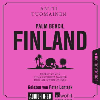 Antti Tuomainen: Palm Beach, Finland (Ungekürzt)