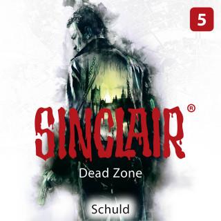 Dennis Ehrhardt: Sinclair, Staffel 1: Dead Zone, Folge 5: Schuld (Gekürzt)