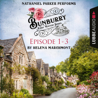 Helena Marchmont: Bunburry - A Cosy Mystery Compilation, Episode 1-3 (Unabridged)