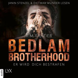 T. M. Frazier: Er wird dich bestrafen - Bedlam Brotherhood, Teil 2 (Ungekürzt)