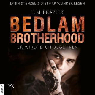 T. M. Frazier: Er wird dich begehren - Bedlam Brotherhood, Teil 3 (Ungekürzt)