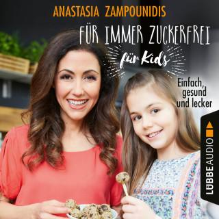 Anastasia Zampounidis: Für immer zuckerfrei - für Kids - Einfach, gesund und lecker (Ungekürzt)