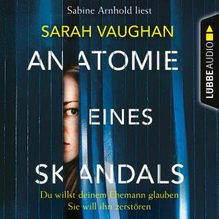 Sarah Vaughan: Anatomie eines Skandals - Du willst deinem Ehemann glauben. Sie will ihn zerstören