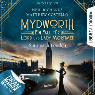 Matthew Costello, Neil Richards: Spur nach London - Mydworth - Ein Fall für Lord und Lady Mortimer 3 (Ungekürzt)