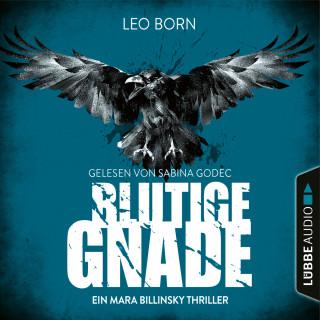Leo Born: Blutige Gnade - Ein Fall für Mara Billinsky, Band 4 (Gekürzt)