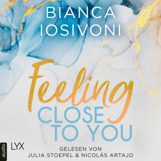 Bianca Iosivoni: Feeling Close to You - Was auch immer geschieht, Teil 2 (Ungekürzt)