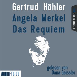 Gertrud Höhler: Angela Merkel - Das Requiem (Ungekürzt)
