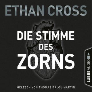 Ethan Cross: Die Stimme des Zorns - Die Ackermann & Shirazi-Reihe 1 (Gekürzt)