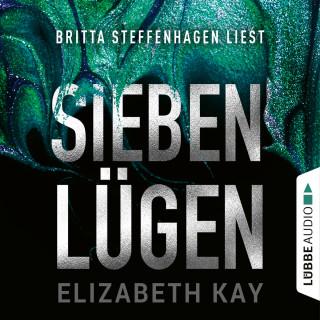 Elizabeth Kay: Sieben Lügen (Ungekürzt)