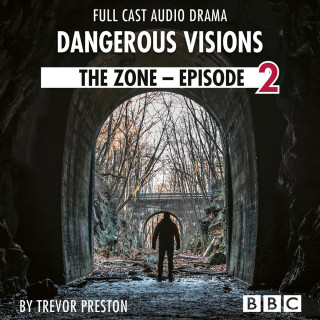 Trevor Preston: The Zone: Episode 2 - Dangerous Visions - BBC Afternoon Drama