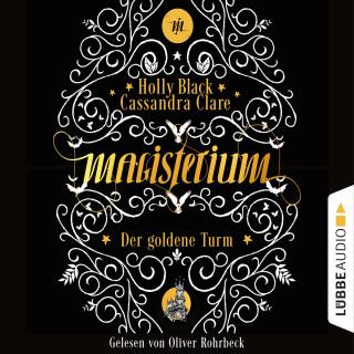 Cassandra Clare, Holly Black: Der goldene Turm - Magisterium, Teil 5 (Ungekürzt)