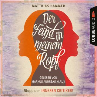 Matthias Hammer: Der Feind in meinem Kopf (Ungekürzt)