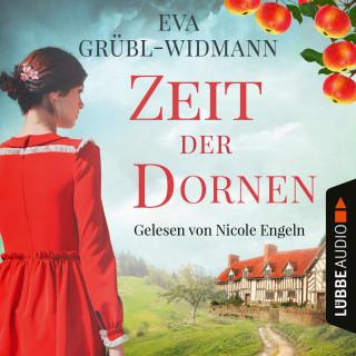 Eva Grübl-Widmann: Zeit der Dornen (Ungekürzt)