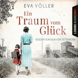 Eva Völler: Ein Traum vom Glück - Die Ruhrpott-Saga, Teil 1 (Ungekürzt)