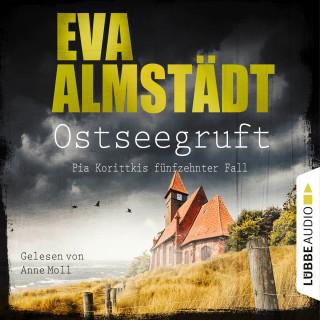 Eva Almstädt: Ostseegruft - Pia Korittkis fünfzehnter Fall - Kommissarin Pia Korittki, Folge 15 (Gekürzt)