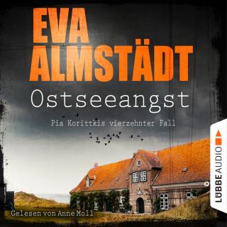 Eva Almstädt: Ostseeangst - Pia Korittkis vierzehnter Fall - Kommissarin Pia Korittki, Band 14