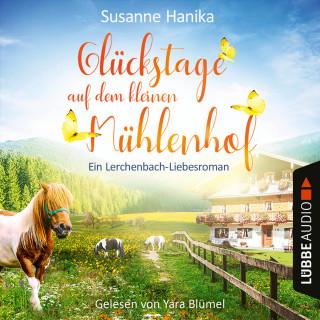Susanne Hanika: Glückstage auf dem kleinen Mühlenhof - Ein Lerchenbach-Liebesroman (Ungekürzt)