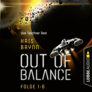 Kris Brynn: Out of Balance, Folge 1-6: Sammelband (Ungekürzt)