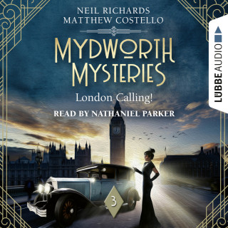 Matthew Costello, Neil Richards: London Calling! - Mydworth Mysteries - A Cosy Historical Mystery Series, Episode 3 (Unabridged)