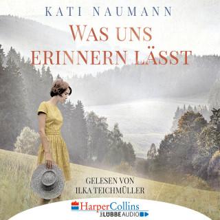 Kati Naumann: Was uns erinnern lässt (Ungekürzt)
