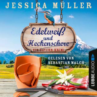 Jessica Müller: Edelweiß und Heckenschere - Ein Bayern-Krimi - Hauptkommissar Hirschberg, Band 3 (Ungekürzt)
