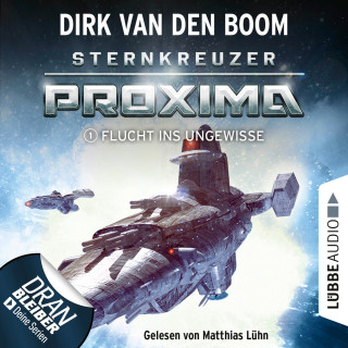 Dirk van den Boom: Flucht ins Ungewisse - Sternkreuzer Proxima, Folge 1 (Ungekürzt)