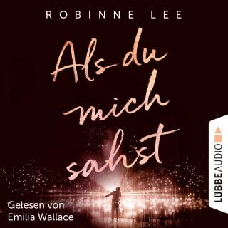 Robinne Lee: Als du mich sahst (Ungekürzt)