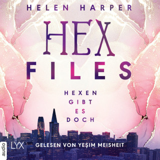 Helen Harper: Hexen gibt es doch - Hex Files, Band 1 (Ungekürzt)