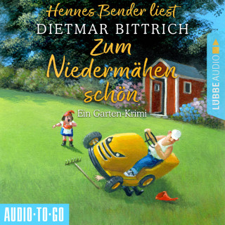 Dietmar Bittrich: Zum Niedermähen schön - Ein Garten-Krimi (Ungekürzt)