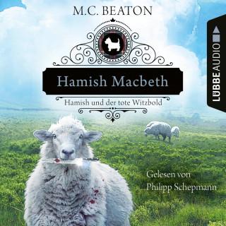 M. C. Beaton: Hamish Macbeth und der tote Witzbold - Schottland-Krimis, Teil 7 (Ungekürzt)