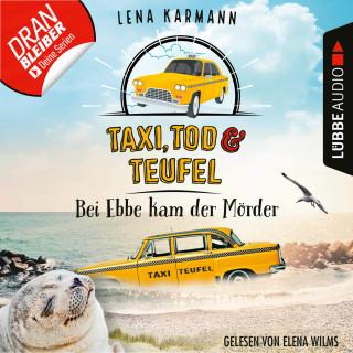 Lena Karmann: Bei Ebbe kam der Mörder - Taxi, Tod und Teufel, Folge 3 (Ungekürzt)