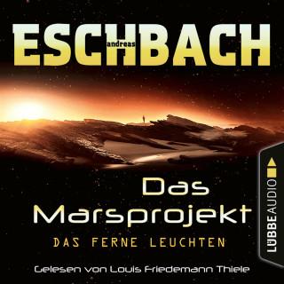 Andreas Eschbach: Das ferne Leuchten - Das Marsprojekt, Teil 1 (Ungekürzt)