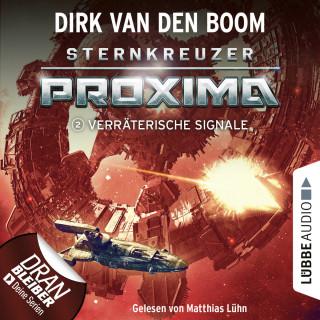 Dirk van den Boom: Verräterische Signale - Sternkreuzer Proxima, Folge 2 (Ungekürzt)