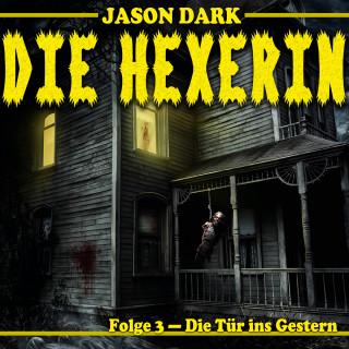 Jason Dark: Die Tür ins Gestern - Die Hexerin, Folge 3