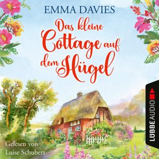 Emma Davies: Das kleine Cottage auf dem Hügel (Ungekürzt)