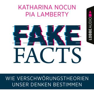 Katharina Nocun, Pia Lamberty: Fake Facts - Wie Verschwörungstheorien unser Denken bestimmen (Ungekürzt)