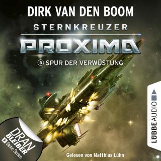 Dirk van den Boom: Spur der Verwüstung - Sternkreuzer Proxima, Folge 3 (Ungekürzt)