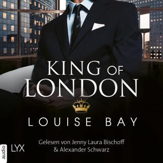 Louise Bay: King of London - Kings of London Reihe, Band 1 (Ungekürzt)