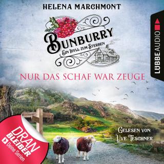 Helena Marchmont: Nur das Schaf war Zeuge - Bunburry - Ein Idyll zum Sterben, Folge 8 (Ungekürzt)