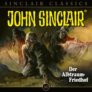 Jason Dark: John Sinclair, Classics, Folge 40: Der Albtraum-Friedhof