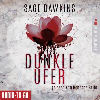 Sage Dawkins: Dunkle Ufer (Ungekürzt)