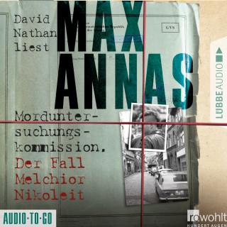 Max Annas: Morduntersuchungskommission - Der Fall Melchior Nikoleit (Ungekürzt)