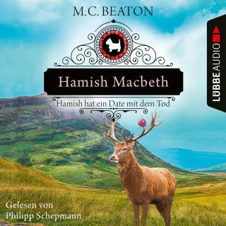 M. C. Beaton: Hamish Macbeth hat ein Date mit dem Tod - Schottland-Krimis, Teil 8 (Ungekürzt)