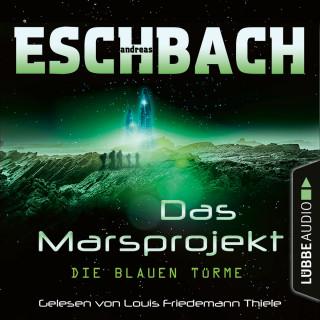 Andreas Eschbach: Die blauen Türme - Das Marsprojekt, Teil 2 (Ungekürzt)