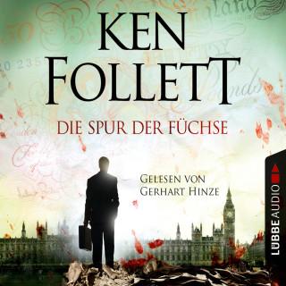 Ken Follett: Die Spur der Füchse (Gekürzt)