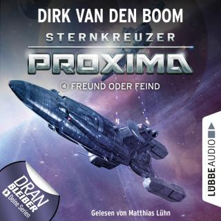 Dirk van den Boom: Freund oder Feind? - Sternkreuzer Proxima, Folge 4 (Ungekürzt)