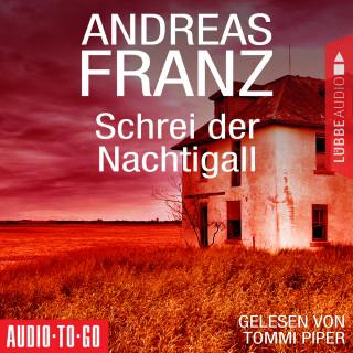 Andreas Franz: Schrei der Nachtigall (Gekürzt)